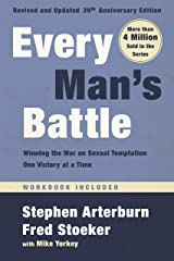 Every Man's Battle, Revised and Updated 20th Anniversary Edition: Winning the War on Sexual Temptation One Victory at a Time Kindle Edition