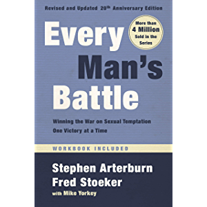 Every Man's Battle, Revised and Updated 20th Anniversary Edition: Winning the War on Sexual Temptation One Victory at a…