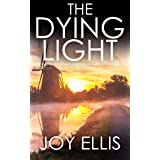 THE DYING LIGHT a totally enthralling psychological thriller with a stunning ending (Detective Matt Ballard Book 3)