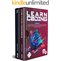 Learn Coding: 2 Books in 1: A Practical Guide to Learn Python and SQL. Discover the Secrets of Programming and Avoid…