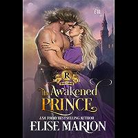 The Awakened Prince: A Historical Fantasy Romance (Royals of Cardenas Book 2)