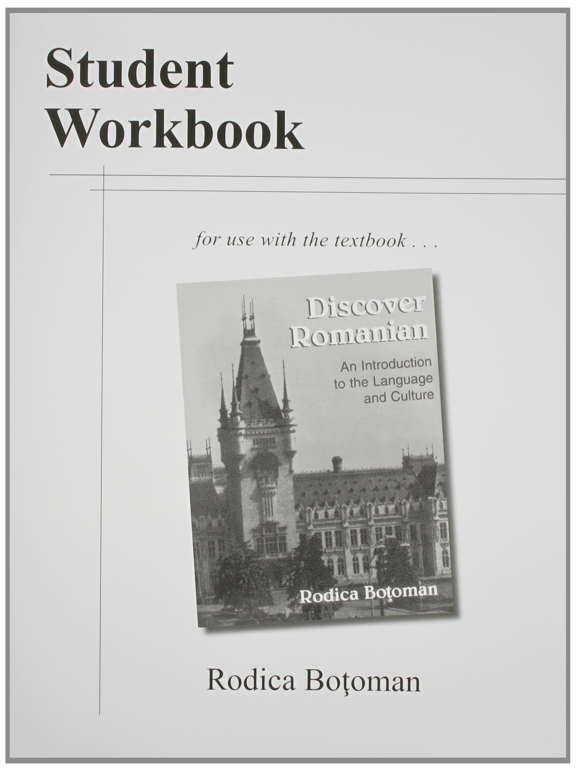 Student Workbook to Use With Discover Romanian: An Introduction to the Language and Culture