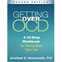 Getting Over OCD: A 10-Step Workbook for Taking Back Your Life 2ed