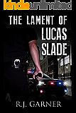 The Lament of Lucas Slade