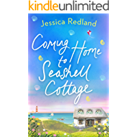 Coming Home To Seashell Cottage: An unforgettable, emotional novel of family and friendship for 2020 (Welcome To…
