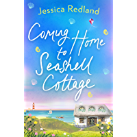 Coming Home To Seashell Cottage: An unforgettable, emotional novel of family and friendship for 2021 (Welcome To…