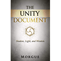 The Unity Document: Shadow, Light, and Wisdom (English Edition)