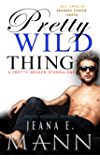 Pretty Wild Thing: A Standalone Pretty Broken Novel