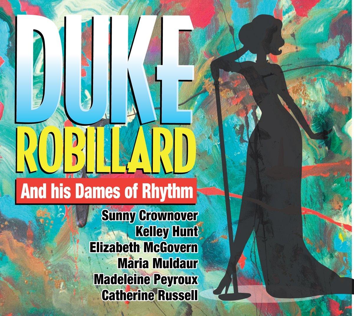 Duke Robillard - Duke Robillard And His Dames Of Rhythm - Amazon.com ...