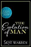 The Evolution of Man