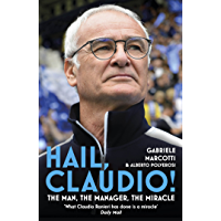 Hail, Claudio!: The Man, the Manager, the Miracle