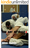 The Art of Rage: How jiu-jitsu changes lives. (Ways to Be Alive Book 11) (English Edition)