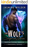 The Wolf's Surprise Babies: A Paranormal Romance (Shifter Dating Service Book 1)