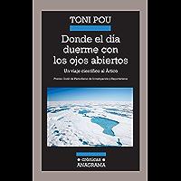 Donde el día duerme con los ojos abiertos: Un viaje científico al Ártico (Crónicas nº 98)