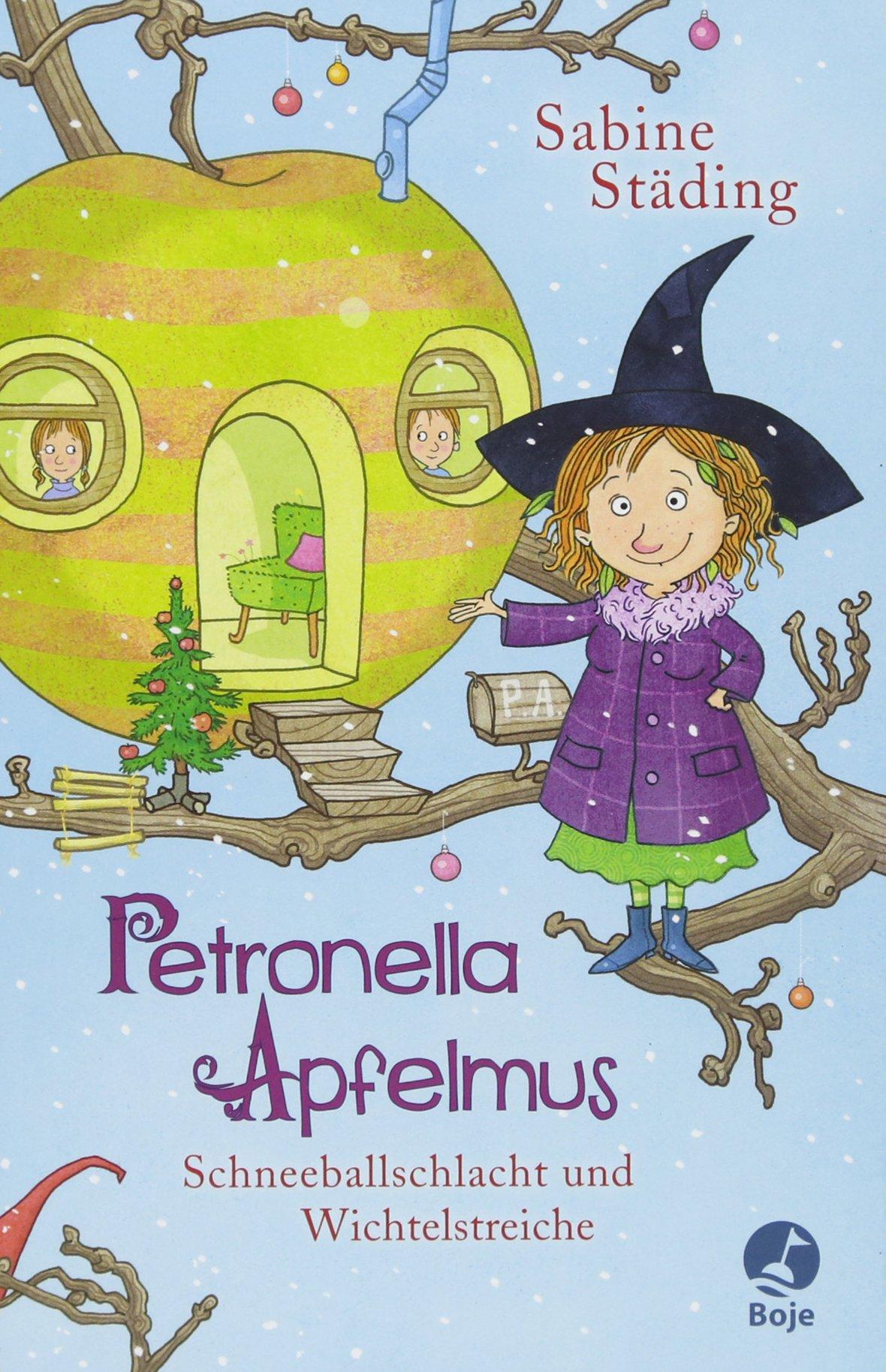 Petronella Apfelmus: Schneeballschlacht und Wichtelstreiche. Band 3