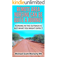 Remote Area Nursing Can Be Quite A Journey: Nursing in the Outback is not what you might expect