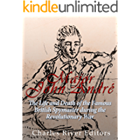 Major John André: The Life and Death of the Famous British Spymaster during the Revolutionary War (English Edition)