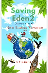 Saving Eden 2 - Chapters 1 to 15: More Ecology Romance (The Saving Eden Trilogy) Kindle Edition