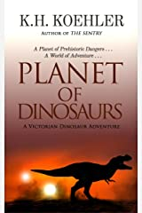 Planet of Dinosaurs, A Victorian Dinosaur Adventure Kindle Edition