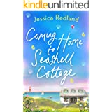 Coming Home To Seashell Cottage: An unforgettable, emotional novel of family and friendship for 2021 (Welcome To Whitsborough