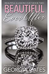 Beautiful Ever After: Beautiful Illusions Duet Book 2 Kindle Edition