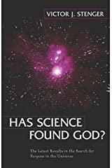 Has Science Found God? The Latest Results in the Search for Purpose in the Universe Hardcover