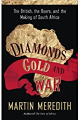 Diamonds, Gold, and War: The British, the Boers, and the Making of South Africa Kindle Edition