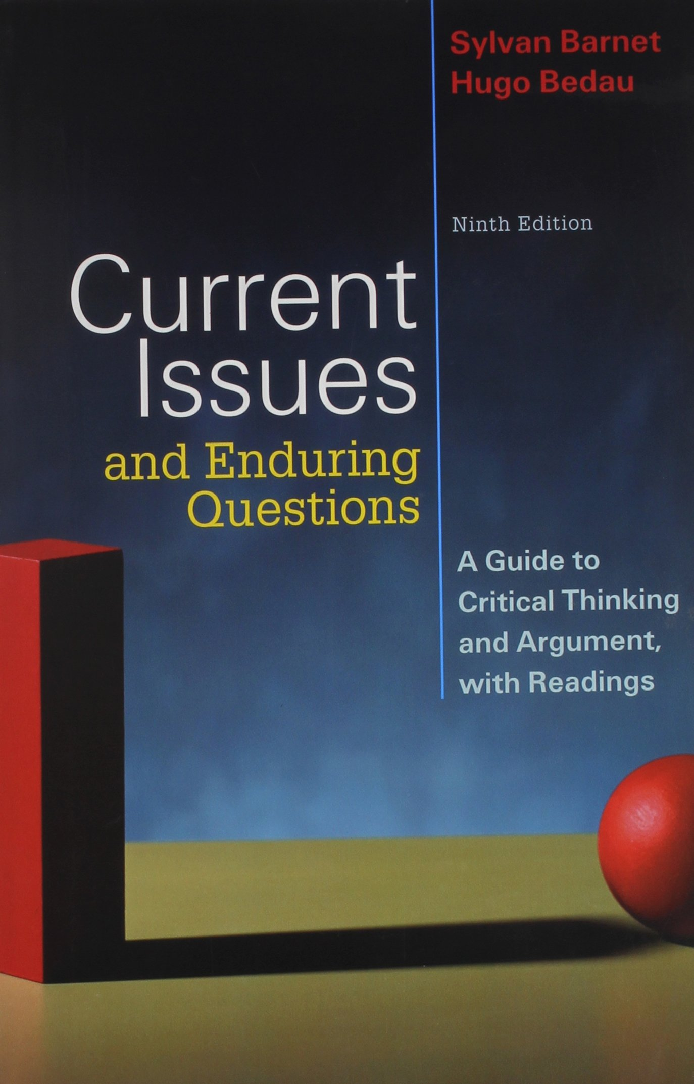 Current Issues and Enduring Questions: A Guide to Critical Thinking and  Argument, With Readings: Amazon.in: Sylvan Barnet, Hugo Bedau: Books