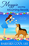 Maggie and the Mourning Beads (A Carita Cove Mystery Book 3)