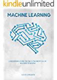 Machine Learning: a Beginners Guide to the Fundamentals of Machine Learning