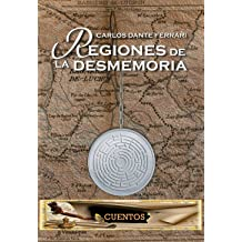 REGIONES DE LA DESMEMORIA: Cuentos, relatos y microrrelatos (Spanish Edition) Jul 10, 2015