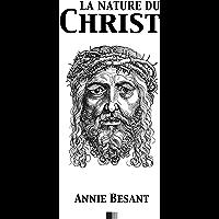 La nature du Christ (French Edition)