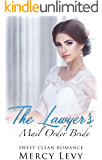 The Lawyer's Mail Order Bride: Sweet Clean Romance