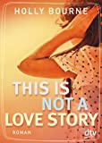 This is not a love story: Roman