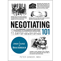 Negotiating 101: From Planning Your Strategy to Finding a Common Ground, an Essential Guide to the Art of Negotiating (Adams 101) (English Edition)