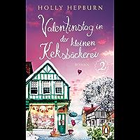 Valentinstag in der kleinen Keksbäckerei (Teil 2): Roman (Willkommen in der süßesten Keksbäckerei Englands!) (German… book cover
