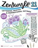 Zentangle 11, Workbook Edition: 11: Lettering, Quotes & Inspirational Sayings