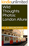 Wild Thoughts Photos: London Allure