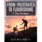 From Frustrated to Flourishing: A 7-Day Devotional
