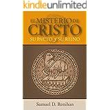 El Misterio de Cristo: Su Pacto y Su Reino (Spanish Edition)