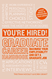 You're Hired! Graduate Career Handbook: Maximise your employability and get a graduate job