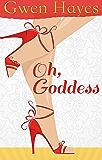 Oh, Goddess