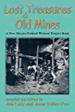 Lost Treasures & Old Mines, A New Mexico Federal Writers' Project Book