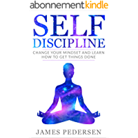 Self Discipline: Change Your Mindset and Learn How to Get Things Done (Mindset,Habits,Self control,Focus,Goals) (English Edition)