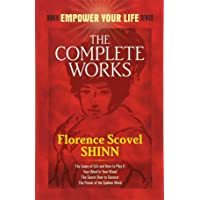 The Complete Works of Florence Scovel Shinn Complete Works of Florence Scovel Shinn