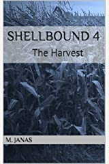 The Harvest: Shellbound 4 Kindle Edition