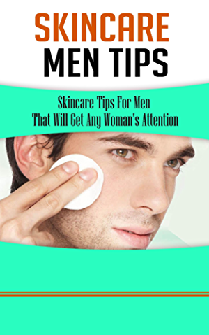 Skincare Men Tips: Skincare Tips For Men That Will Get Any Woman's Attention