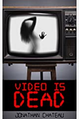 Video is Dead Kindle Edition