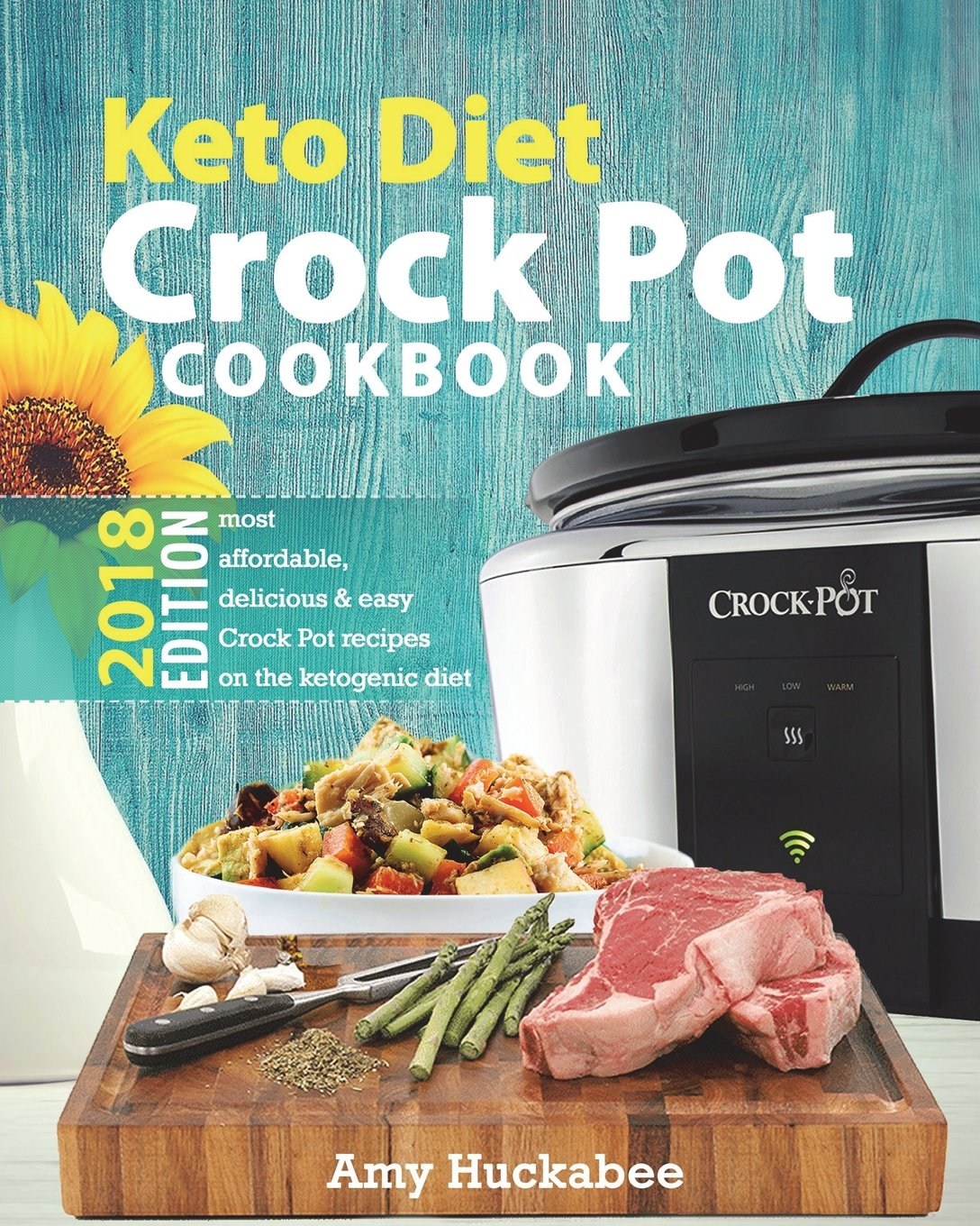 Keto Diet Crock Pot Cookbook 2018: Most Affordable, Quick & Easy Slow Cooker Recipes for Fast & Healthy Weight Loss on the Ketogenic Diet ebook