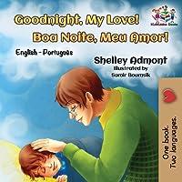 Goodnight, My Love! Boa Noite, Meu Amor!: English Portuguese (English Portuguese Bilingual Collection)
